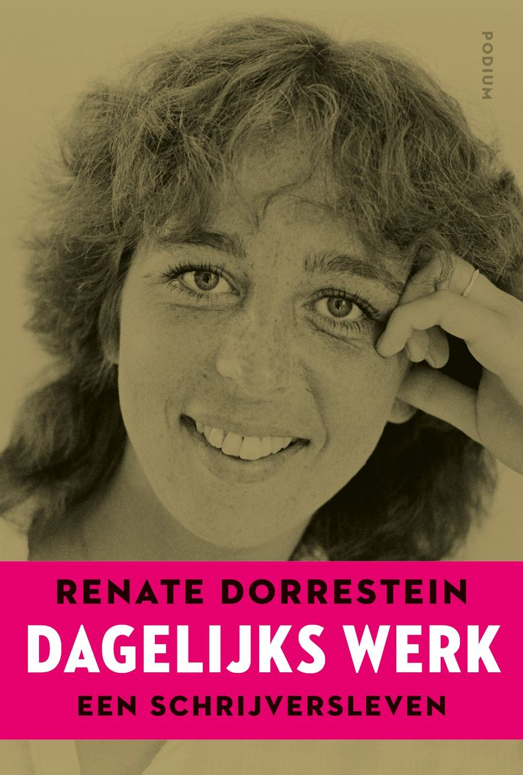 Renate Dorrestein, 'Dagelijks werk. Een schrijversleven', Podium, 299 p., 19,99 euro, 4 sterren Beeld nvt