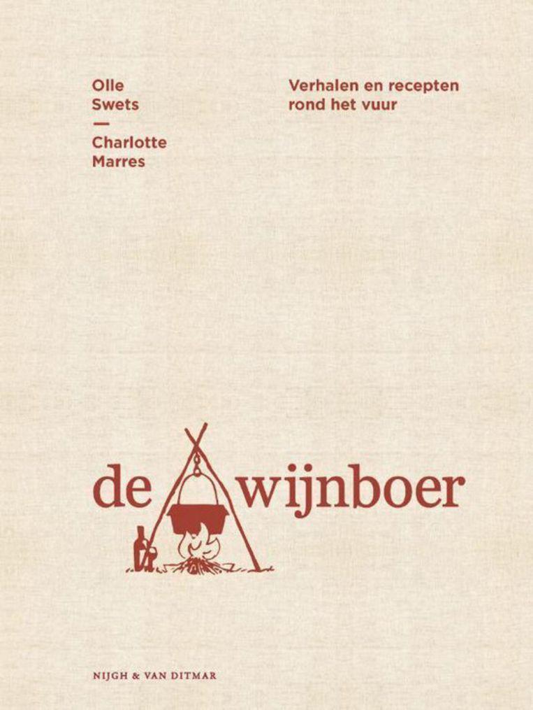 De Wijnboer. Verhalen en recepten rond het vuur, Olle Swets en Charlotte Marres. Nijgh & Van Ditmar, €29,99. Beeld