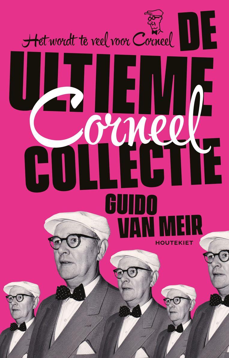 'De ultieme Corneel Collectie' van Guido Van Meir verschijnt op 15 september bij Houtekiet. Beeld Houtekiet