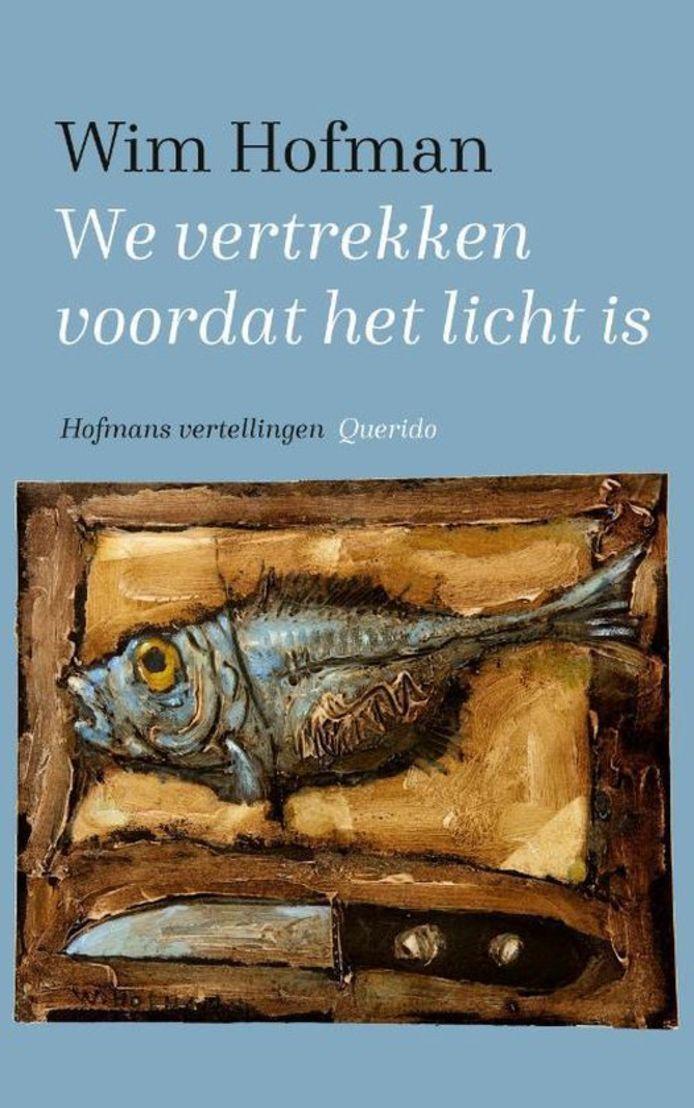 cover Wim Hofman: We vertrekken voordat het licht is
