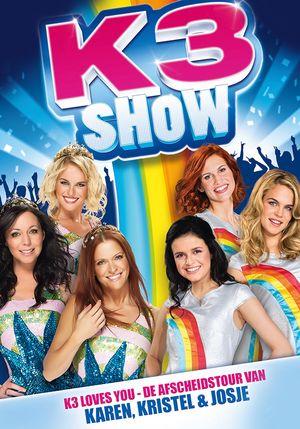 K3 Show - De Afscheidstour van Karen, Kristel en Josje