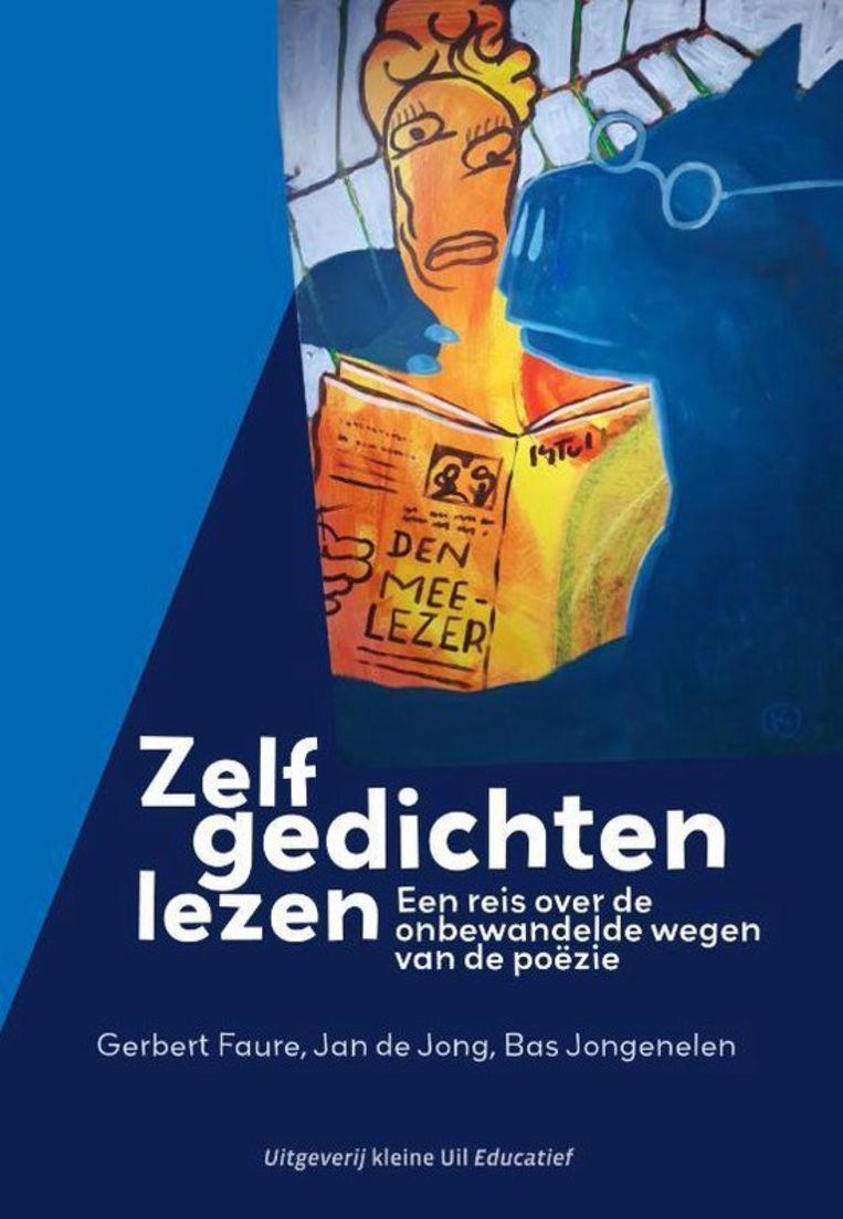 Gerbert faure, Jan de Jong & Bas Jongenelen, Zelf gedichten lezen. Uitgeverij Kleine Uil, €22,50, 192 blz. Beeld