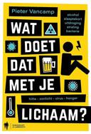 'Wat doet dat met je lichaam?'. Pieter Vancamp. Borgerhoff & Lamberigts. 22,99 euro.