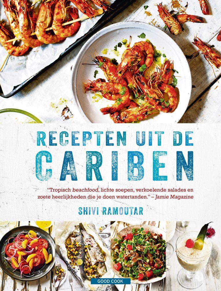 Recepten uit de Cariben, Shivi Ramoutar, Good Cook, €14,95 Beeld