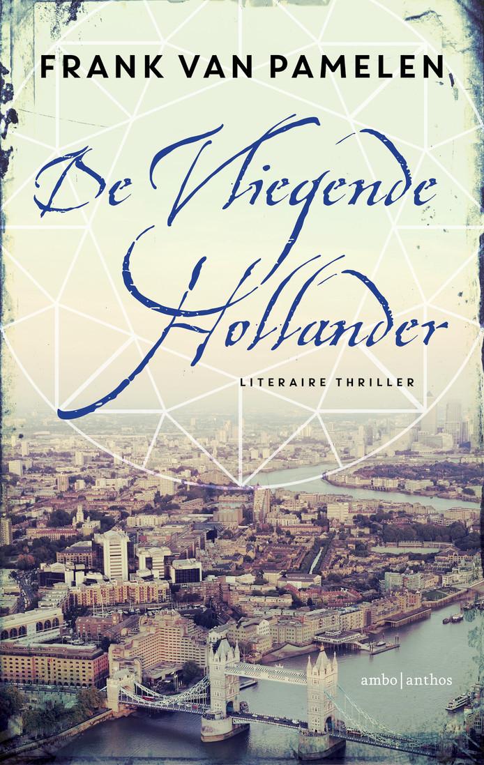 De Vliegende Hollander, de tweede thriller van Frank van Pamelen.