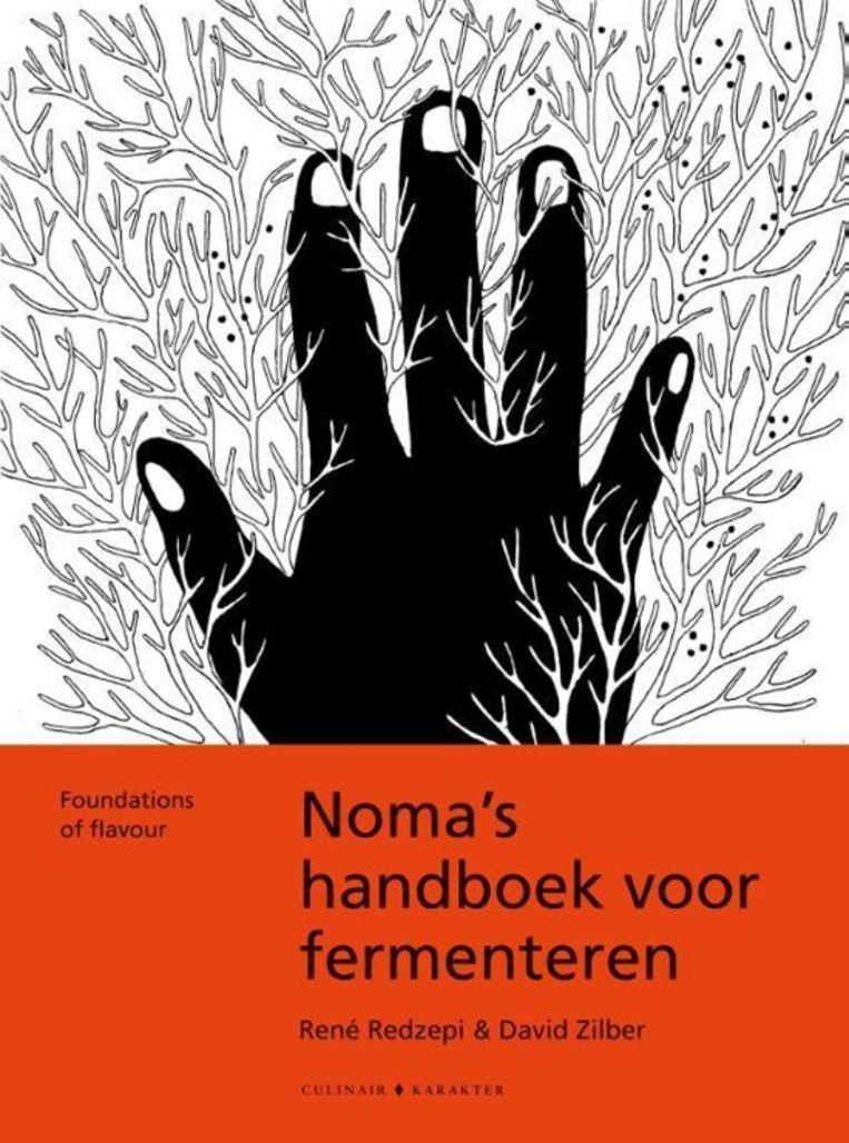 René Redzepi en David Zilber, 'Noma's handboek voor fermenteren'. Karakter Uitgevers, 39,99 euro Beeld rv