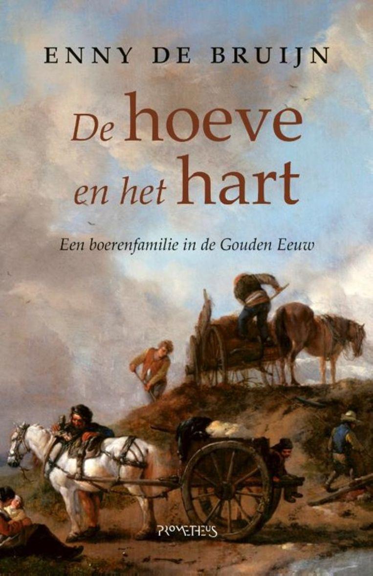 Enny de Bruijn: De hoeve en het hart.  Prometheus, € 24,99 Beeld