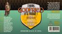 Thank God It's Friday. 6,5% Fris blond bier met een vleug tropisch fruit. Pilsmout, tarwemout, hop, gist en lychee-aroma.