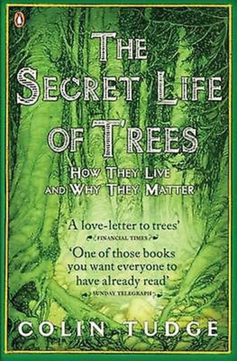 Colin Tudge: The Secret Life of Trees. Beeld