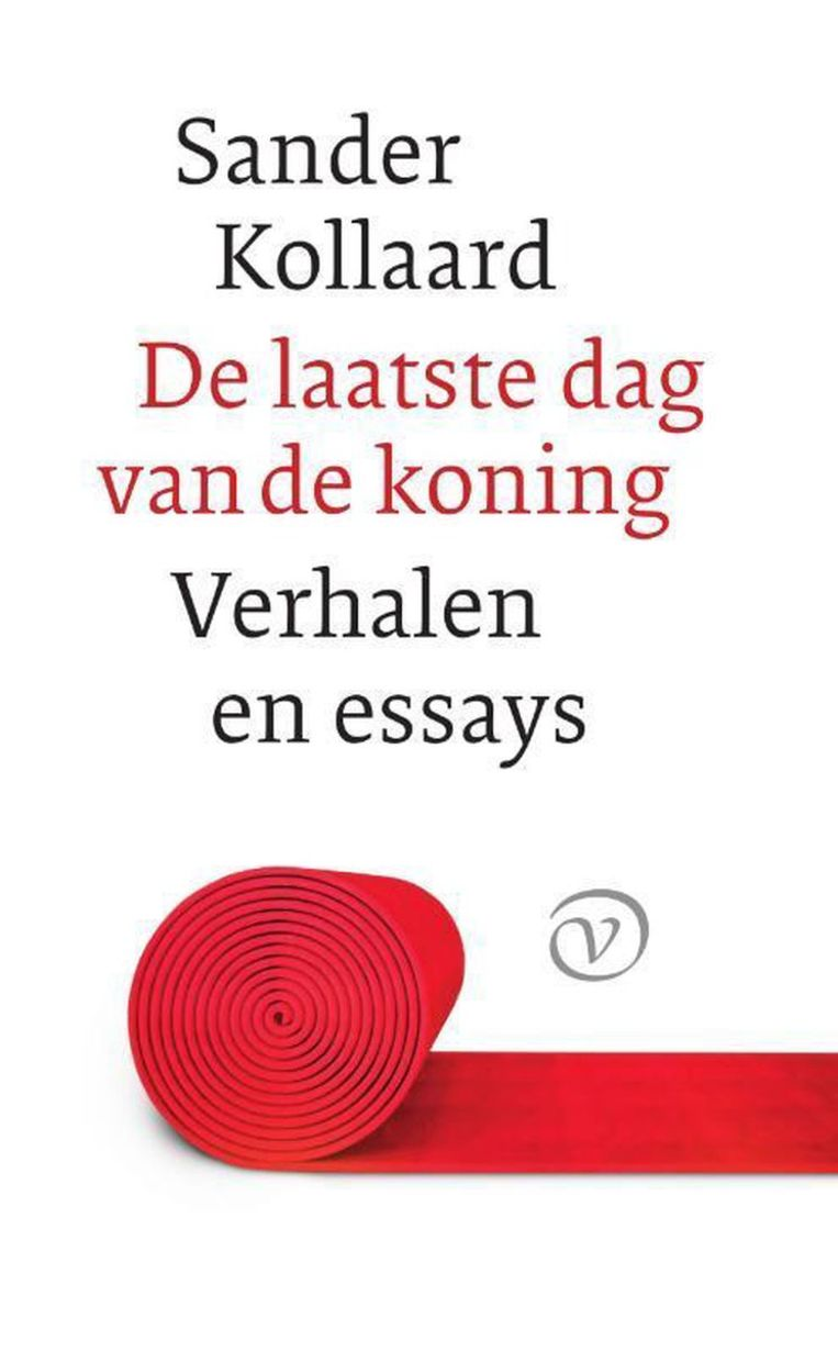 Sander Kollaard: De laatste dag van de koning. Beeld Van Oorschot