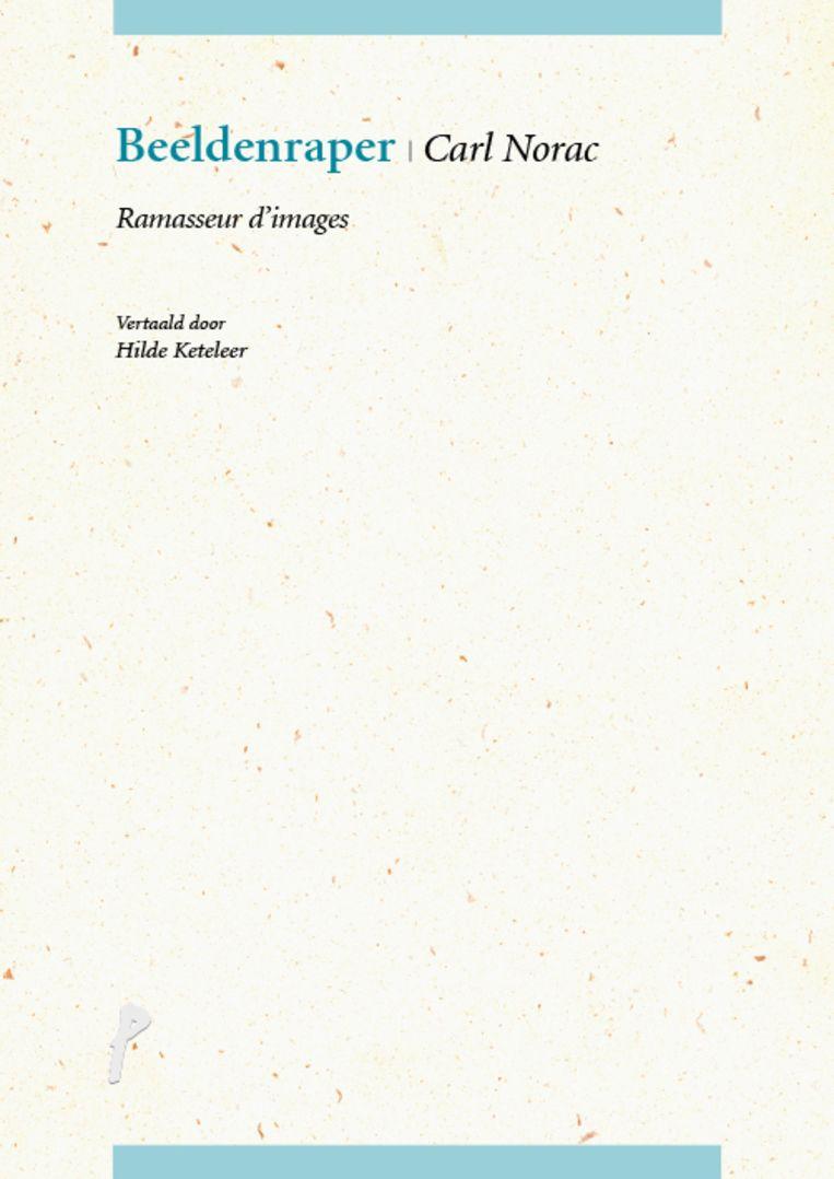 Carl Norac, Beeldenraper/Ramasseur d'images, uitgeverij P, 96 p., 20 euro. Vertaling Hilde Keteleer. Beeld rv