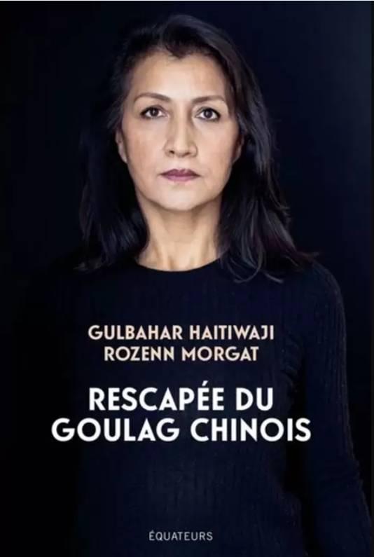 Gulbahar Haitiwaji a écrit un livre dans lequel elle raconte son calvaire.