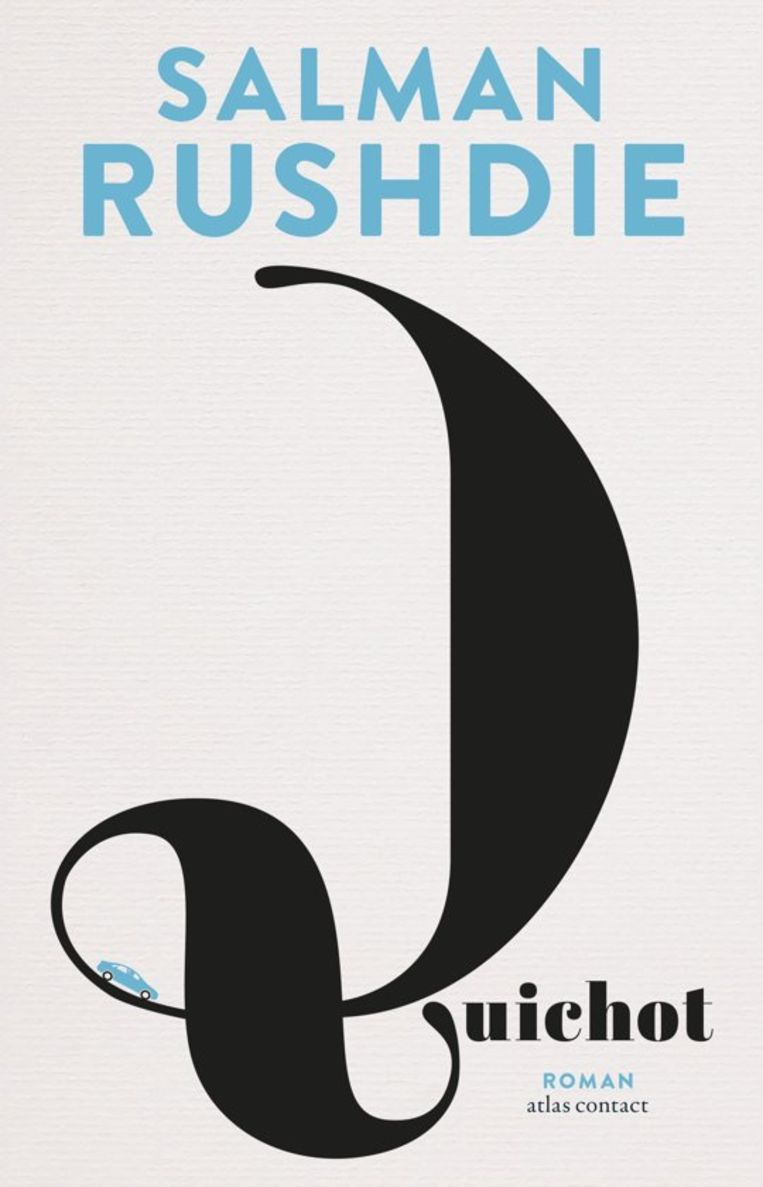 Salman Rushdie, 'Quichot', Atlas Contact, 496 p., 24,99 euro. Beeld x