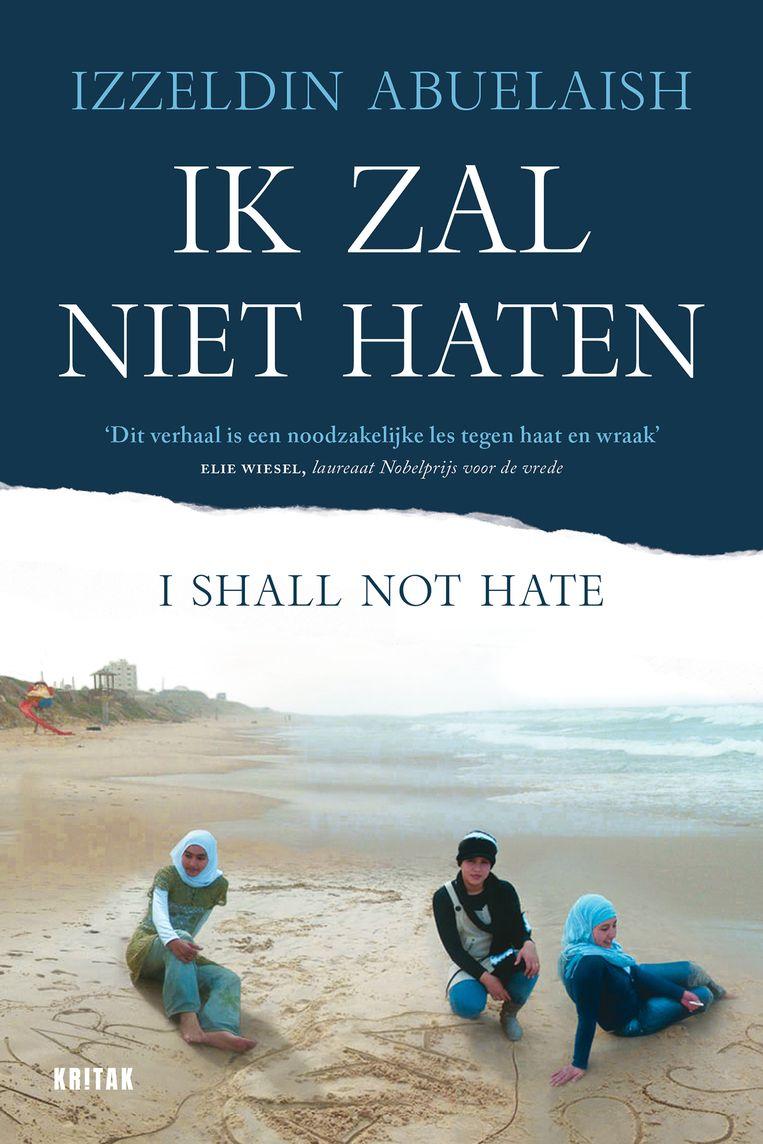 Izzeldin Abuelaish, 'Ik zal niet haten', Kritak, 304 p., 21,99 euro. Beeld rv