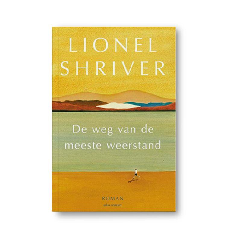 De weg van de meeste weerstand - Lionel Shriver Beeld Uitgeverij Atlas Contact