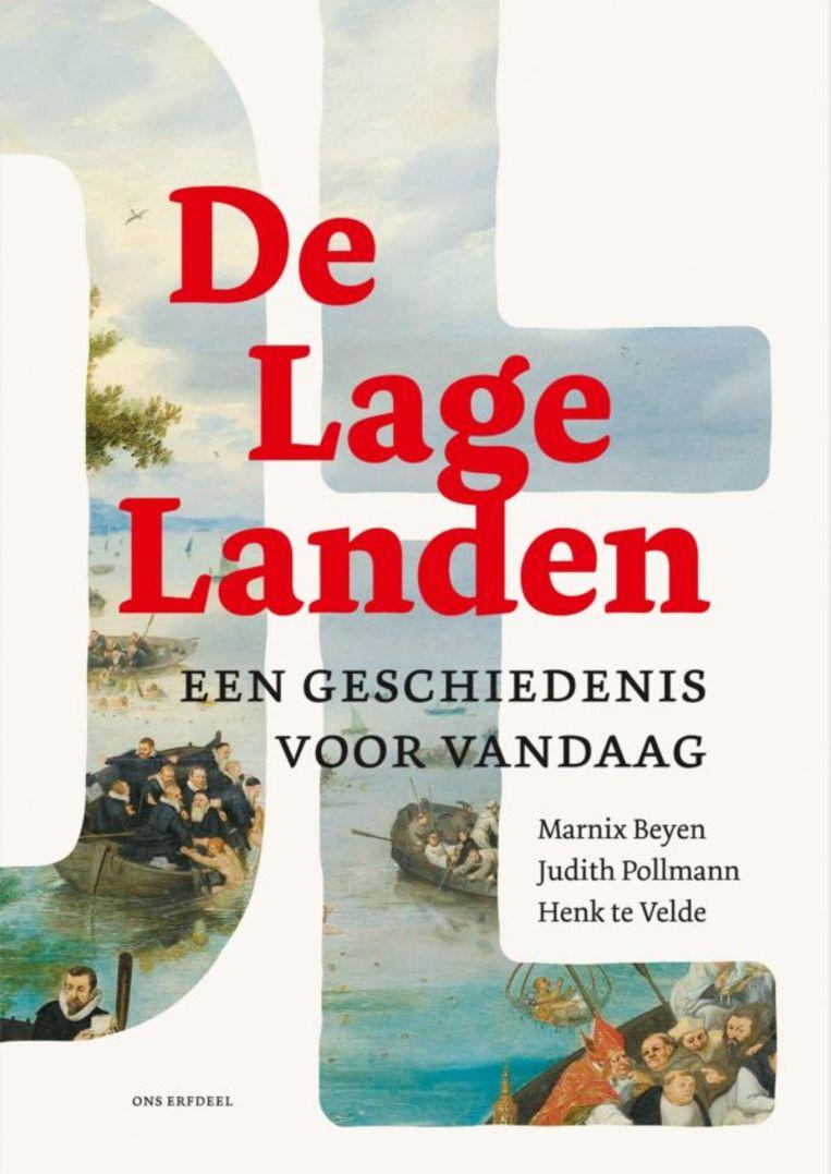 Henk te Velde, Judith Pollmann, Marnix Beyen (red.), 'De Lage Landen', Ons Erfdeel, 223 p., 25 euro .   Beeld RV