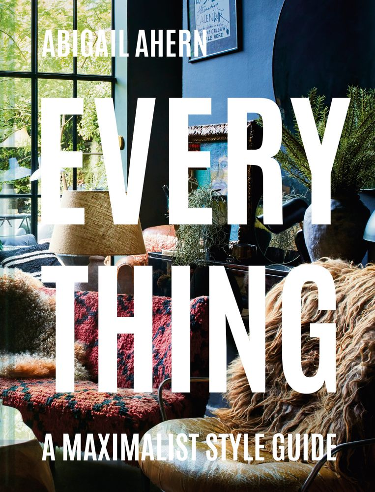 'Everything: A Maximalist Style Guide', Abigail Ahern, uitgeverij Pavilion, 256 p., 32,99 euro. Beeld RV