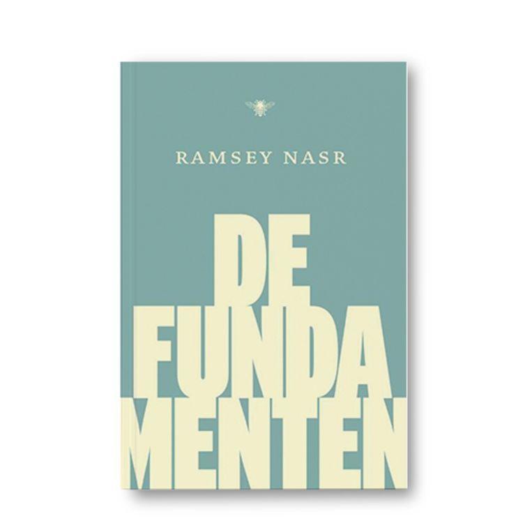 De fundamenten - Ramsey Nasr Beeld Uitgeverij De Bezige Bij