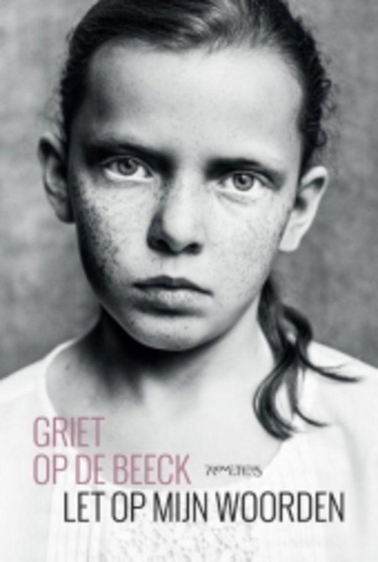 'Let op mijn woorden' van Griet Op de Beeck is verschenen bij Prometheus.  Beeld