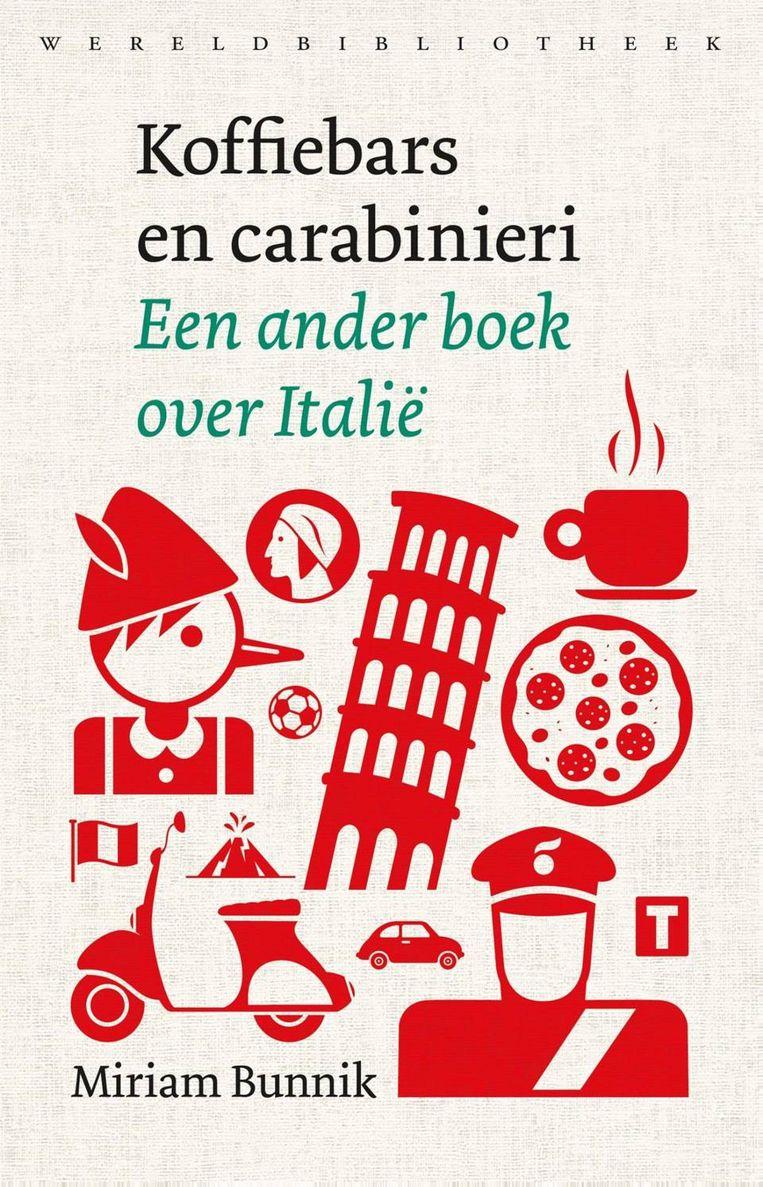 Miriam Bunnik, 'Koffiebars en carabinieri'. Een ander boek over Italië, Wereldbibliotheek, 254 p., 20 euro.   Beeld rv