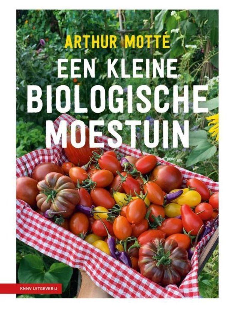 Arthur Motté, Een kleine biologische moestuin op 15 m2. KNNV uitgeverij. 135 blz., prijs €19,95 Beeld