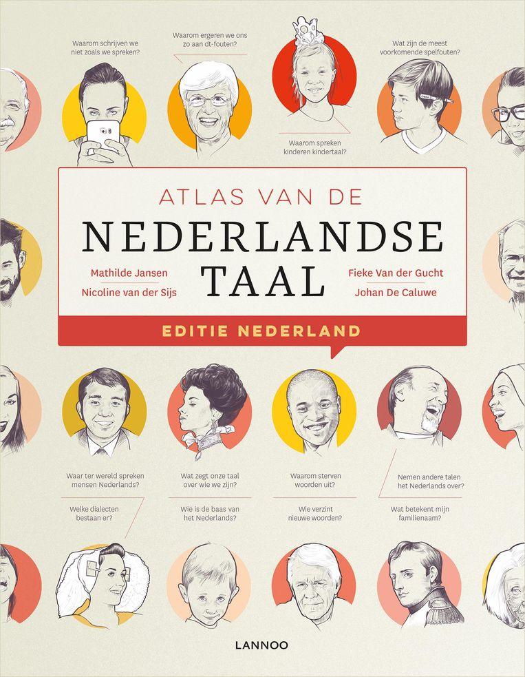 Mathilde Jansen, Nicoline van der Sijs, Fieke Van der Gucht, Johan De Caluwe. Atlas van de Nederlandse taal - Editie Nederland. Lannoo; 272 pagina's; euro 39,99. Beeld