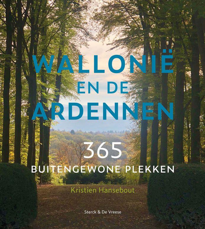 Wallonië en de ardennen 365 buitengewone plekken € 35, Sterck & De Vreese