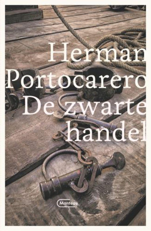 Herman Portocarero, De zwarte handel, Manteau, 432 p., 27,50 euro. Beeld rv