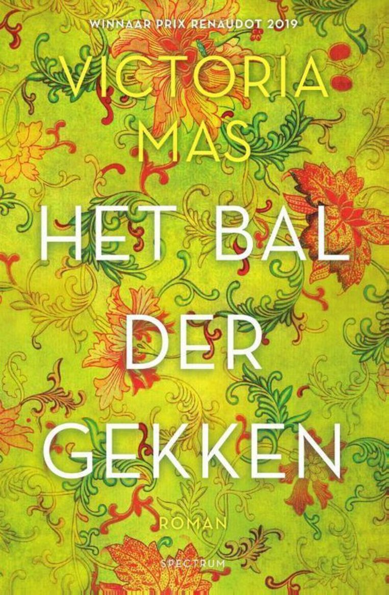 Victoria Mas, 'Het bal der gekken', Unieboek/Het Spectrum, 239 p., 21,99 euro. Vertaling Andreas Dijkzeul.  Beeld RV