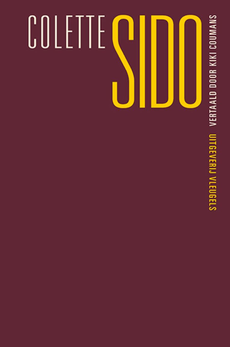 Colette, 'Sido', uitgeverij Vleugels, 80 p., 21,95 euro. Vertaling: Kiki Coumans.  Beeld rv