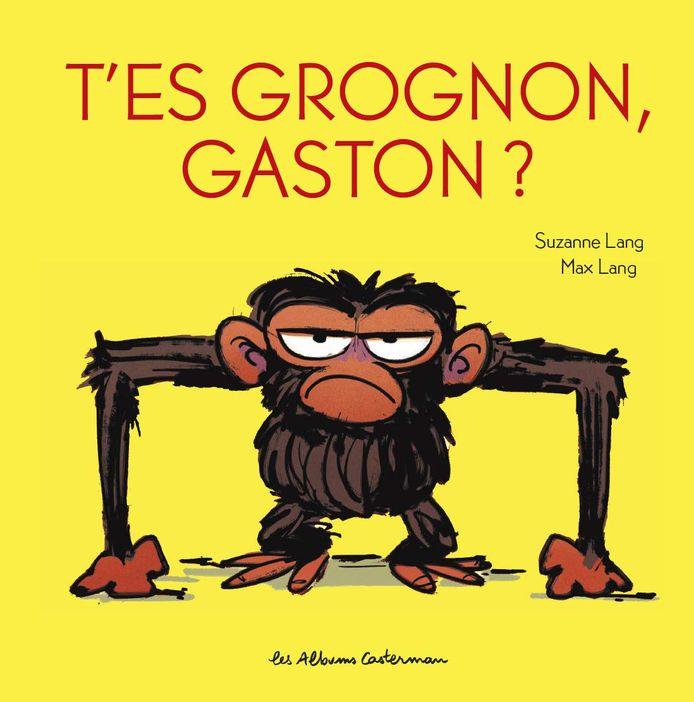 T'es grognon, Gaston?