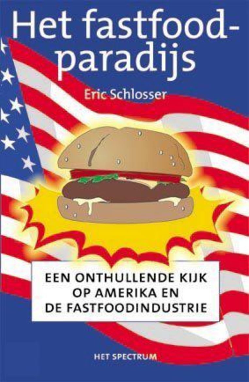Eric Schlosser: Het fastfoodparadijs, Het Spectrum (2002) Beeld Tom Zaunbr000