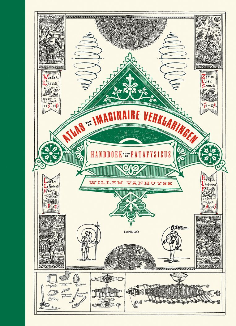 Willem Vanhuyse, 'Atlas van de imaginaire verklaringen – Handboek voor de patafysicus', Lannoo, 384 p., 34,99 euro. Beeld rv