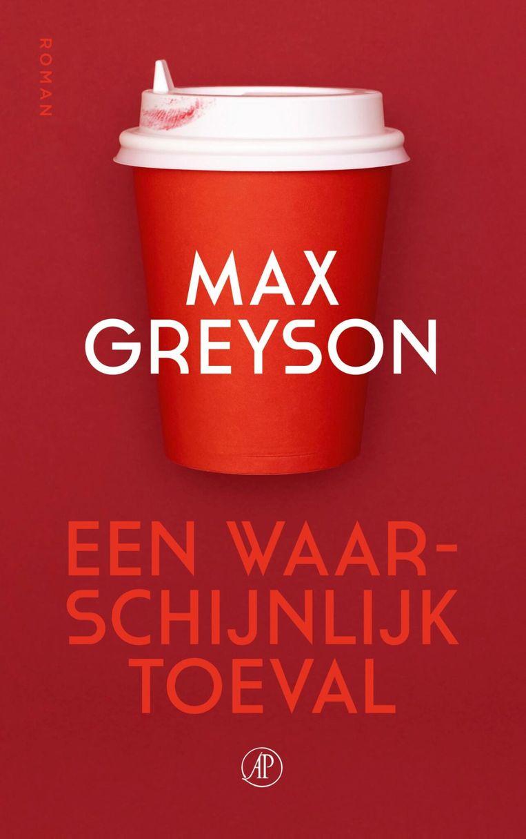 Max Greyson, 'Een waarschijnlijk toeval', De Arbeiderspers, 248 p., 21,50 euro.  Beeld Max Greyson