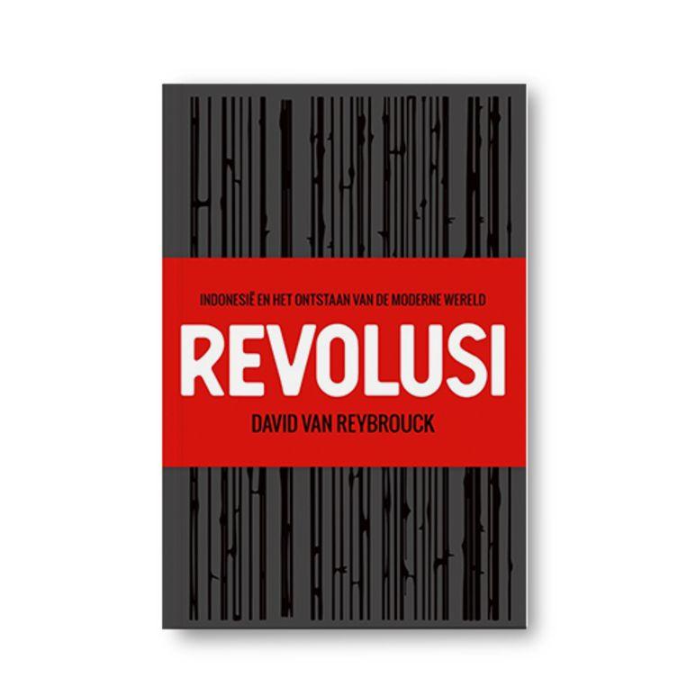 Revolusi - David van Reybrouck Beeld Uitgeverij De Bezig Bij