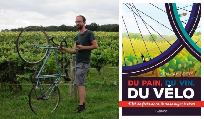 Ken Lambeets met zijn fiets in een Frans wijngaard. Zijn boek 'Du pain, du vin, du vélo' verscheen nog maar net bij uitgeverij Lannoo.