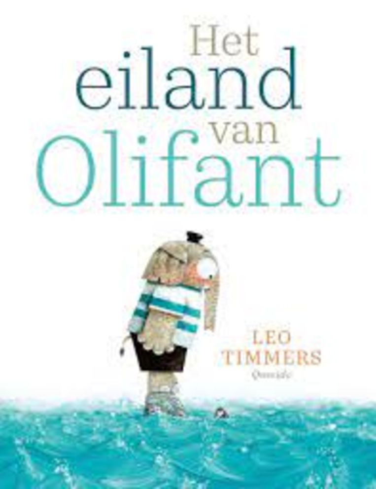 Leo Timmers, 'Het eiland van Olifant', Querido, 42 p., 16,99 euro, 3+. Beeld rv